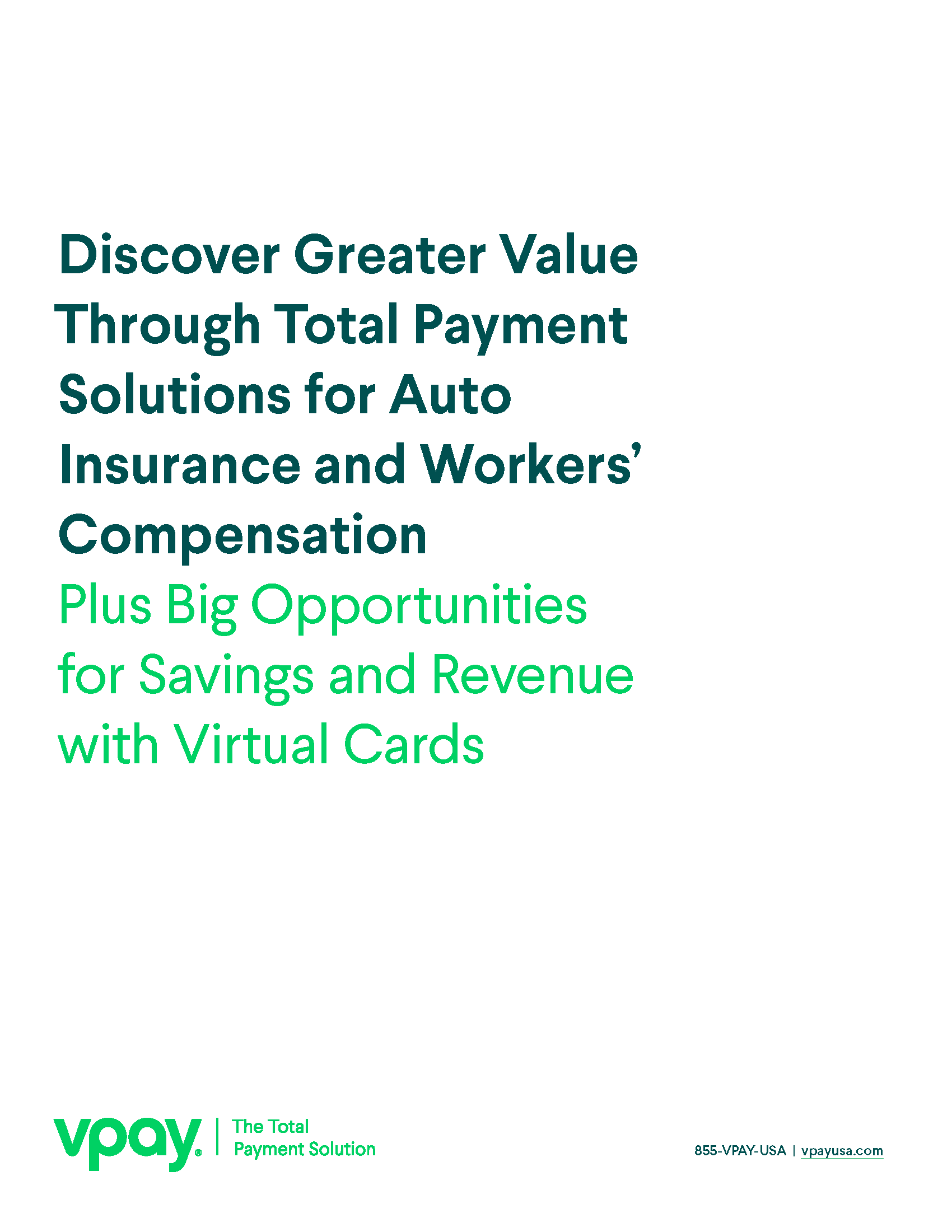Discover greater value through total payment solutions for auto insurance and workers' compensation. VPay